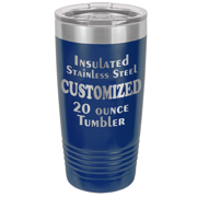 Stainless steel tumbler, vacuum insulated and available in several colors. Custom laser engraved with image or text.