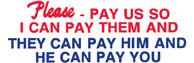 SHA3283 - SHA3283 - Jumbo Stock Stamp - PLEASE - PAY US SO I CAN PAY THEM AND THEY CAN PAY HIM AND HE CAN PAY YOU